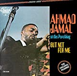 Ahmad Jamal at the Pershing: But Not for Me