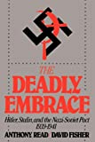 The Deadly Embrace: Hitler, Stalin and the Nazi-Soviet Pact, 1939-1941