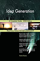 Idea Generation A Complete Guide - 2020 Edition