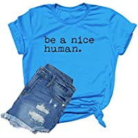 MK Shop Limited Women Be A Nice Human Shirt Feminist Shirt Graphic Tees Tops