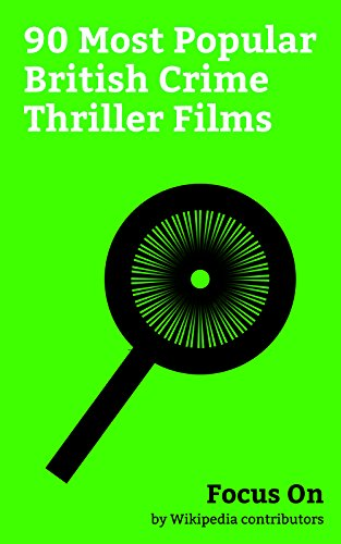 Focus On: 90 Most Popular British Crime Thriller Films: The Dark Knight (film), The Dark Knight Rises, Legend (2015 film), The Crying Game, Eastern Promises, ... Slevin, Sexy Beast, etc. (English Edition)