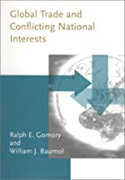 Global Trade and Conflicting National Interests (Lionel Robbins Lectures)