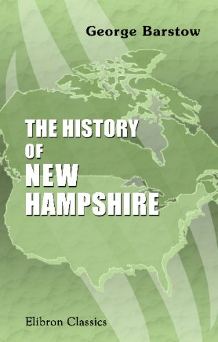 The History of New Hampshire from Its Discovery, in 1614, to the Passage of the Toleration Act in 1819