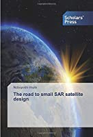 The road to small SAR satellite design