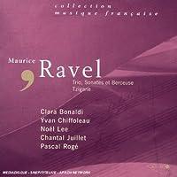 Ravel: Trio / Sonates Et Berceuse / Tzigane