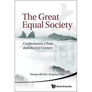 The Great Equal Society: Confucianism, China and the 21st Century