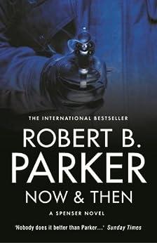 Now & Then (The Spenser Series Book 35) by [Parker, Robert B.]