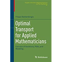 Optimal Transport for Applied Mathematicians: Calculus of Variations, PDEs, and Modeling: 87