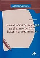 La evaluación de la lengua en el marco de E/L2 : bases y procedimientos