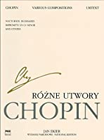 Various Compositions / Rozne Utwory: Nocturnes, Ecossaises, Impromptu in C# Minor and Others / Nokturny, Ecossaises, Impromptu Cis-moll