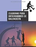 Cuaderno Para Entrenadores de Baloncesto: 110 Páginas para Planificar tus Entrenamientos de Baloncesto | Regalo Perfecto para Entrenadores de Basket | Creado por Amantes del Baloncesto | Tamaño Grande A4 Aprox