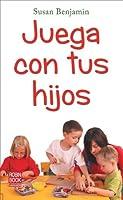 Juega con tus hijos / Play with Your Kids