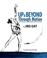 UP & BEYOND THROUGH MOTION: The Olympics between earth & heaven