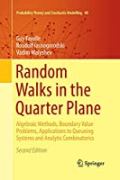 Random Walks in the Quarter Plane: Algebraic Methods, Boundary Value Problems, Applications to Queueing Systems and Analytic Combinatorics (Probability Theory and Stochastic Modelling)