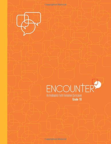 Download ENCOUNTER: Grade 10: An Anabaptist Faith Formation Curriculum 1790305047