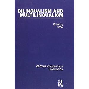 Bilingualism and Multilingualism (Critical Concepts in Linguistics)