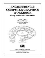 Engineering and Computer Graphics Using Solidworks 2001Plus