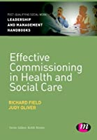 Effective Commissioning in Health and Social Care (Post-Qualifying Social Work Leadership and Management Handbooks)