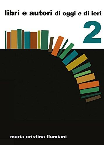 Libri e autori di oggi e di ieri - 2