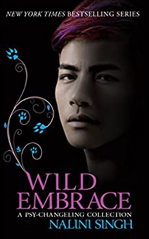 Wild Embrace: A Psy-Changeling Collection by [Singh, Nalini]