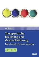 Therapeutische Beziehung und Gespraechsfuehrung: Techniken der Verhaltenstherapie. Mit E-Book inside und Arbeitsmaterial