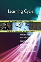 Learning Cycle A Complete Guide - 2020 Edition
