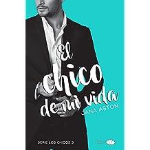 El chico de mi vida (Los chicos nº 4) (Spanish Edition)