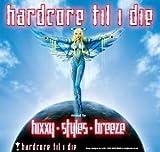 hardcore til I die ユーチューブ 音楽 試聴