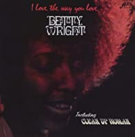 I Love the Way You Love by BETTY WRIGHT (2012-10-09)
