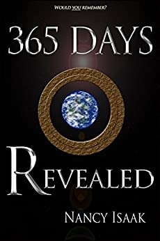 365 Days Revealed: A Dystopian Post-Apocalyptic Fantasy (The 365 Days Quadrilogy Book 4) by [Isaak, Nancy]