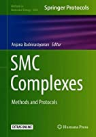 SMC Complexes: Methods and Protocols (Methods in Molecular Biology)