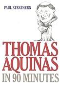 Thomas Aquinas in 90 Minutes (Philosophers in 90 Minutes)