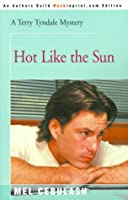 Hot Like the Sun (Terry Tyndale Mysteries)