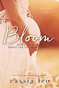 Bloom (Shoot for the Heart Book 3) by [Leo, Cassia]