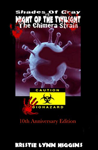 10th Anniversary: Shades of Gray #5 Night of the Twilight- The Chimera Strain (10th Anniversary Shades of Gray science fiction action adventure mystery thriller serial series) (English Edition)