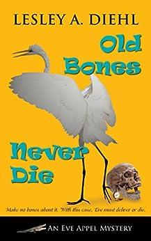 Old Bones Never Die (An Eve Appel Mystery Book 5) by [Diehl, Lesley A.]