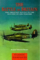 The Battle of Britain (Classic Conflicts)