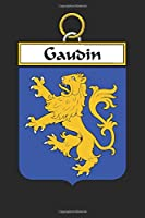 Gaudin: Gaudin Coat of Arms and Family Crest Notebook Journal (6 x 9 - 100 pages)