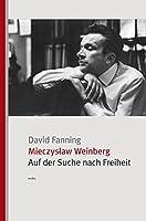 Mieczyslaw Weinberg: Auf der Suche nach Freiheit