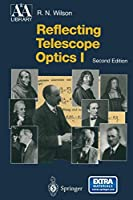 Reflecting Telescope Optics I: Basic Design Theory and its Historical Development (Astronomy and Astrophysics Library)