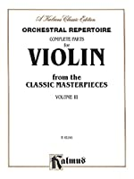 Orchestral Repertoire: Complete Parts for Violin from the Classic Masterpieces (Kalmus Classic Editions)