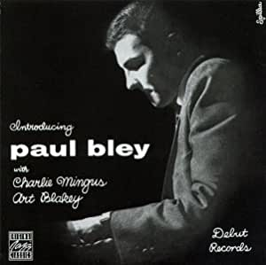 INTRODUCING PAUL BLEY with CHARLES MINGUS, ART BLAKEY