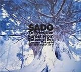 SADO To Primitive Forest From Bottom of Sea Amano Takashi 佐渡 海底から原始の森へ 天野 尚