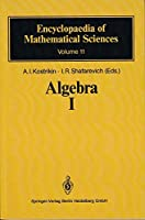 Algebra I: Basic Notions of Algebra (Encyclopaedia of Mathematical Sciences)(Special Indian Edition/ Reprint Year- 2020)