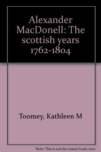 Alexander Macdonell : The Scottish Years 1762-1804