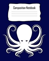 Composition Notebook: Octopus Blue Composition Notebook Back to School 7.5 X 9.25 Inches 100 Wide Ruled Pages Journal Diary Gift