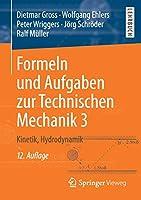 Formeln und Aufgaben zur Technischen Mechanik 3: Kinetik, Hydrodynamik