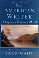 The American Writer: Shaping a Nation's Mind