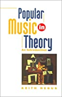 Popular Music in Theory: An Introduction (Music/Culture)