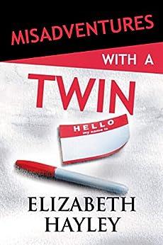 Misadventures with a Twin by [Hayley, Elizabeth]